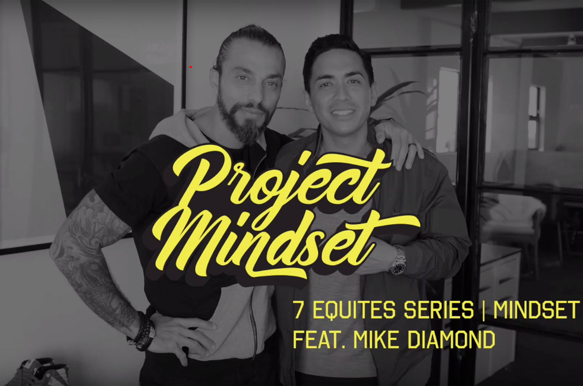 7 Equities Mindset Featuring Mike Diamond